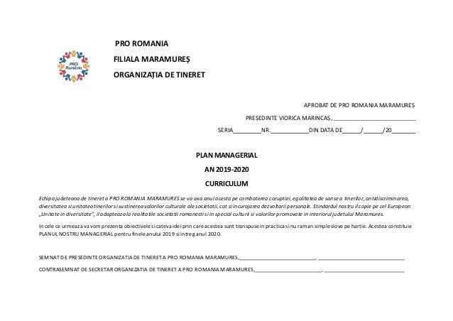 PRO ROMANIA FILIALA MARAMUREȘ ORGANIZAȚIA DE TINERET APROBAT DE PRO ROMANIA MARAMUREȘ PREȘEDINTE VIORICA MARINCAȘ, SERIA N...