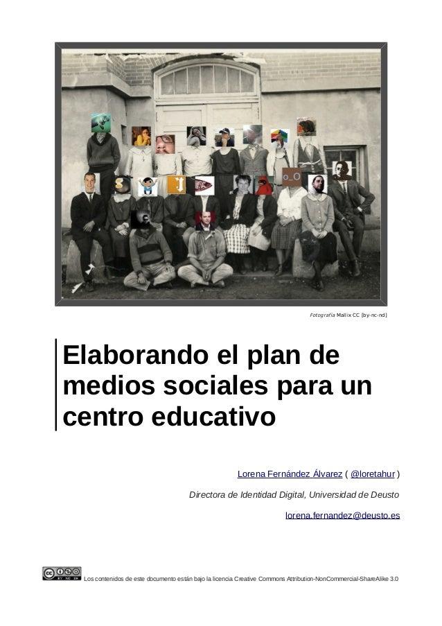 Fotografía Mallix CC [by-nc-nd] Elaborando el plan de medios sociales para un centro educativo Lorena Fernández Álvarez ( ...