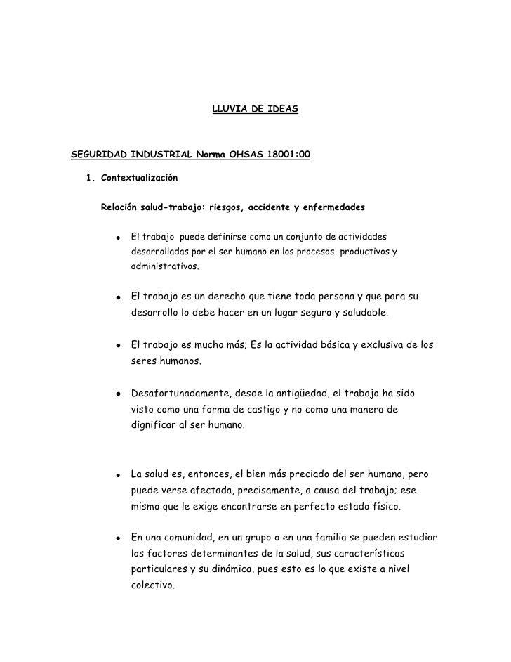 LLUVIA DE IDEAS<br />SEGURIDAD INDUSTRIAL Norma OHSAS 18001:00<br />Contextualización<br />Relación salud-trabajo: riesgos...