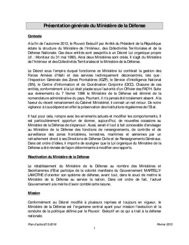 Présentation générale du Ministère de la DéfenseContexteA la fin de l'automne 2012, le Pouvoir Exécutif par Arrêté du Prés...