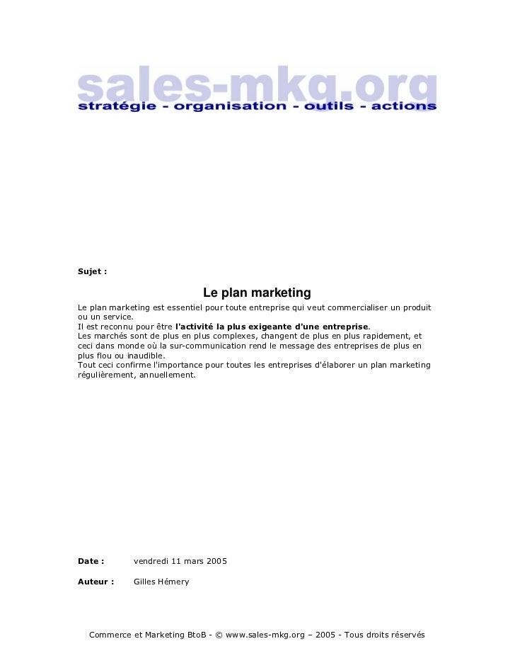 Sujet :                               Le plan marketingLe plan marketing est essentiel pour toute entreprise qui veut comm...