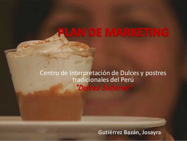 Plan De Marketing Dulces Y Postres Del Perú