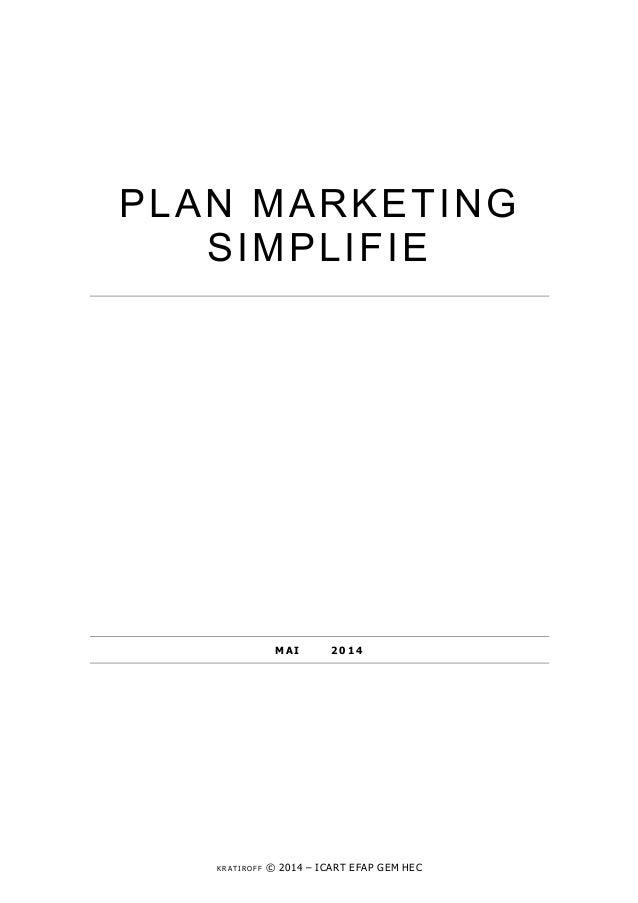PLAN MARKETING  SIMPLIFIE  MAI 2 0 1 4  KRATIROFF © 2014 – ICART EFAP GEM HEC
