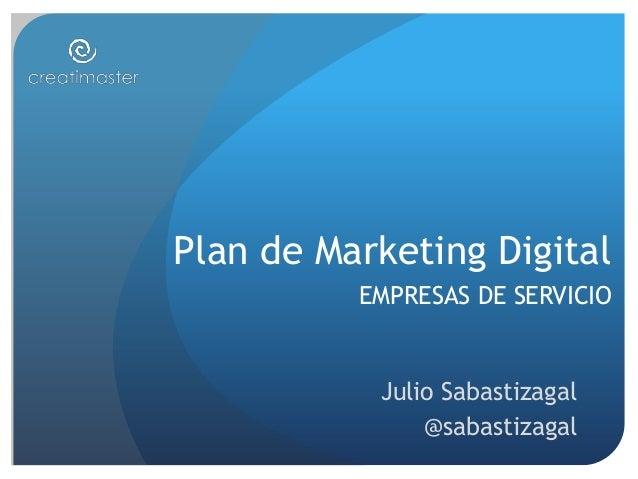 Plan de Marketing Digital EMPRESAS DE SERVICIO Julio Sabastizagal @sabastizagal