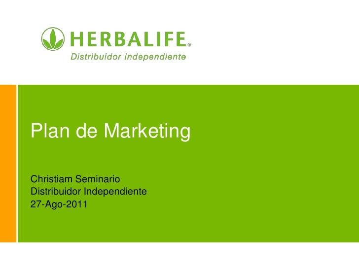 Plan de Marketing<br />Christiam Seminario<br />Distribuidor Independiente<br />27-Ago-2011<br />