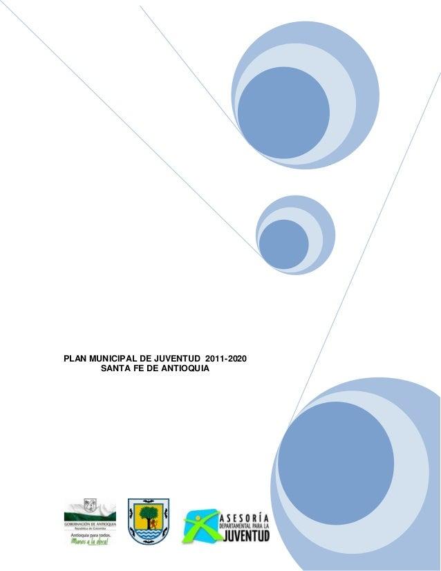 PLAN MUNICIPAL DE JUVENTUD 2011-2020       SANTA FE DE ANTIOQUIA