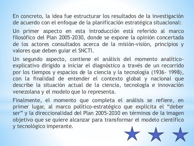 En concreto, la idea fue estructurar los resultados de la investigación de acuerdo con el enfoque de la planificación estr...