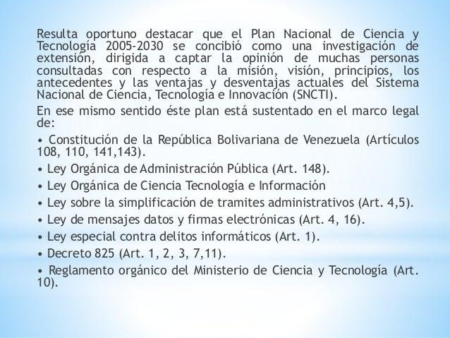 Resulta oportuno destacar que el Plan Nacional de Ciencia y Tecnología 2005-2030 se concibió como una investigación de ext...