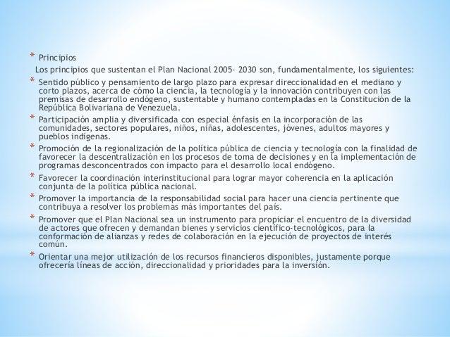 * Principios Los principios que sustentan el Plan Nacional 2005- 2030 son, fundamentalmente, los siguientes: * Sentido púb...