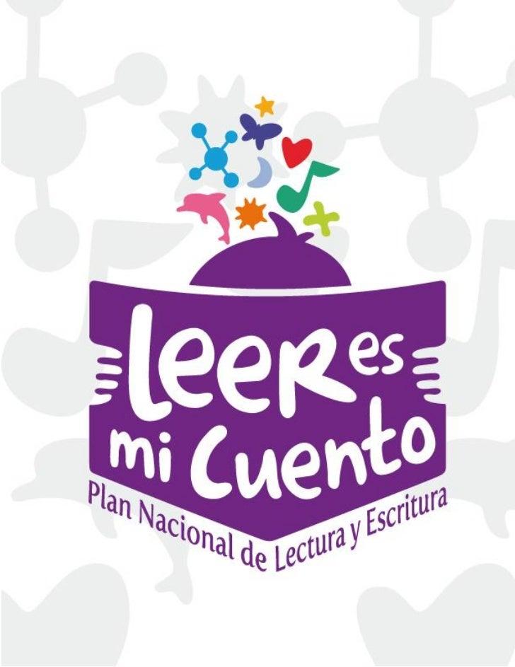 Plan Nacionalde Lectura y Escritura         Leer es mi cuento                      Convocatoria 2011             Manual pa...