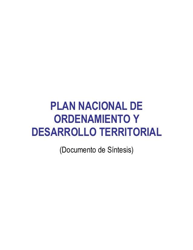 PLAN NACIONAL DEORDENAMIENTO YDESARROLLO TERRITORIAL(Documento de Síntesis)