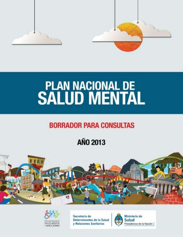 """""""2013 - Año del Bicentenario de la Asamblea General Constituyente de 1813"""" 1 Borrador: Plan Nacional de Salud Mental"""