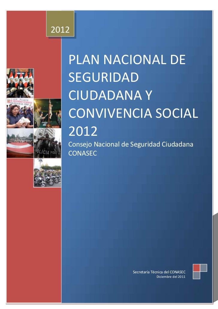 PLAN NACIONAL DE SEGURIDAD CIUDADANA Y CONVIVENCIA SOCIAL 20122012        PLAN NACIONAL DE        SEGURIDAD        CIUDADA...
