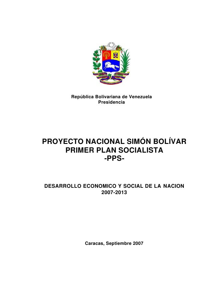 República Bolivariana de Venezuela                    Presidencia     PROYECTO NACIONAL SIMÓN BOLÍVAR     PRIMER PLAN SOCI...
