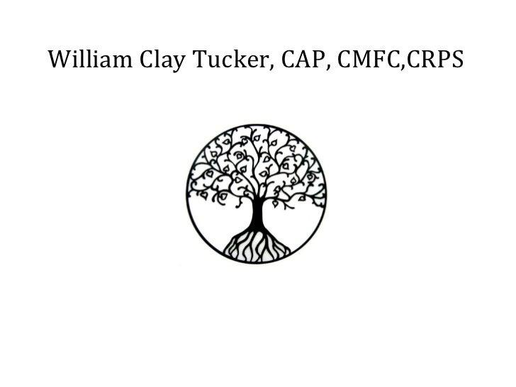 William Clay Tucker, CAP, CMFC,CRPS