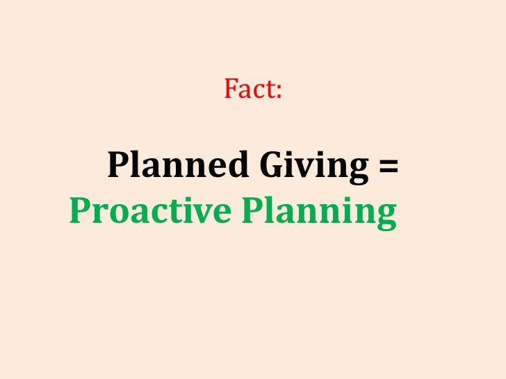Fact: Planned Giving = Proactive Planning