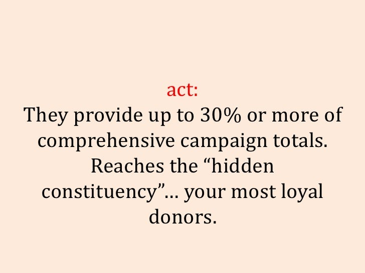 """Fact: They provide up to 30% or more of comprehensive campaign totals. Reaches the """"hidden constituency""""… your most loyal ..."""