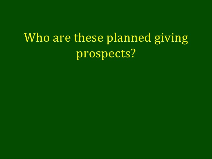 Who are these planned giving prospects?