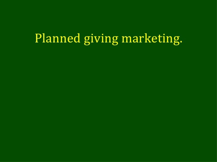 Planned giving marketing.