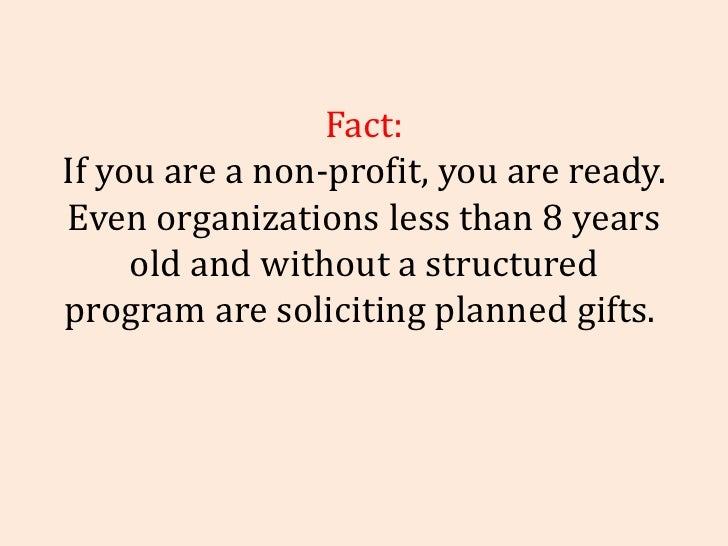 Fact: If you are a non-profit, you are ready. Even organizations less than 8 years old and without a structured program ar...