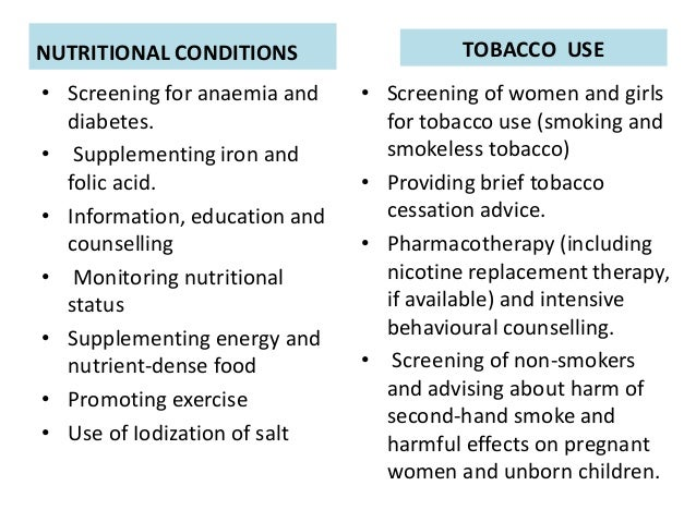 NUTRITIONAL CONDITIONS • Screening for anaemia and diabetes. • Supplementing iron and folic acid. • Information, education...