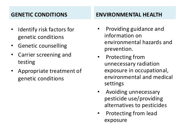 GENETIC CONDITIONS • Identify risk factors for genetic conditions • Genetic counselling • Carrier screening and testing • ...