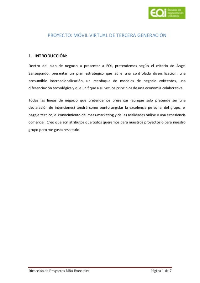 PROYECTO: MÓVIL VIRTUAL DE TERCERA GENERACIÓN  1. INTRODUCCIÓN: Dentro del plan de negocio a presentar a EOI, pretendemos ...