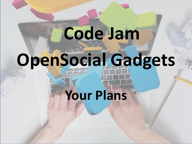 OpenSocial Gadgets Your Plans Code Jam