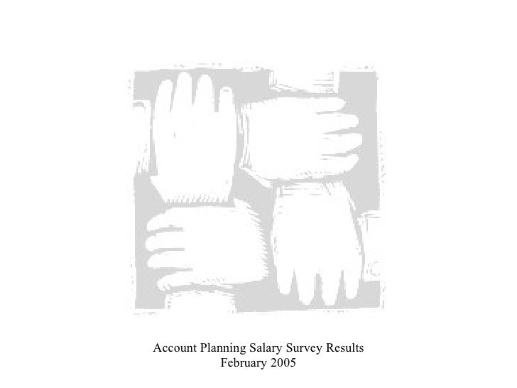 Account Planning Salary Survey Results February 2005