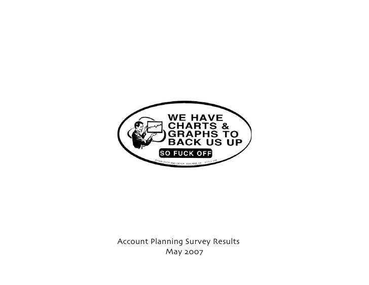 Account Planning Survey Results             May 2007