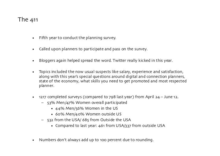 The 411       • Fi'h year to conduct the planning survey.       • Called upon planners to participate and pass on the su...