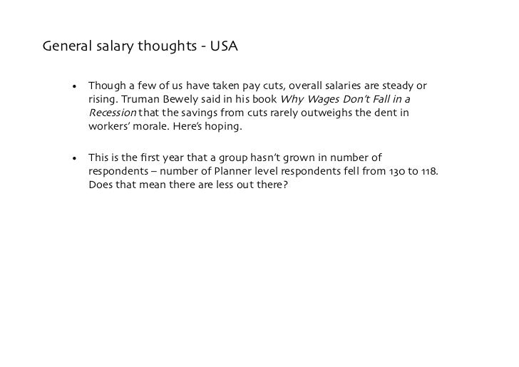 General salary thoughts - USA      • Though a few of us have taken pay cuts, overall salaries are steady or        rising...