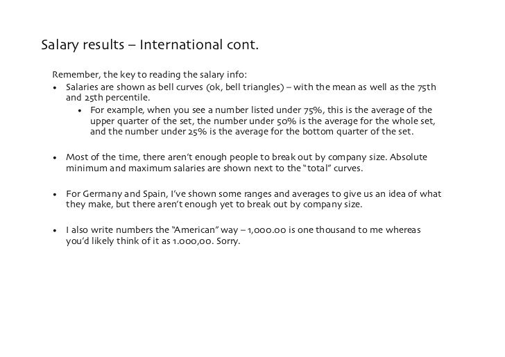 Salary results – International cont.  Remember, the key to reading the salary info:  • Salaries are shown as bell curves ...