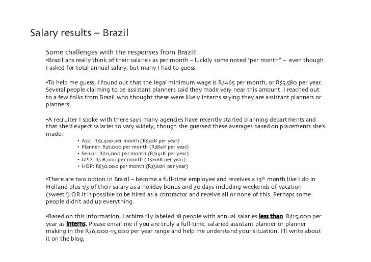 Salary results – Brazil    Some challenges with the responses from Brazil:    • razilians really think of their salaries ...