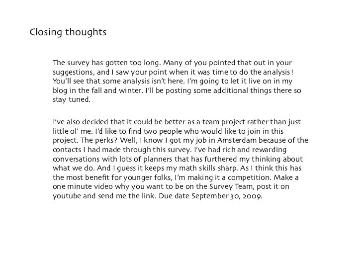 Closing thoughts      The survey has gotten too long. Many of you pointed that out in your     suggestions, and I saw your...