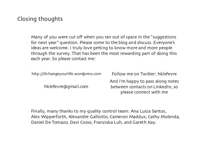 """Closing thoughts      Many of you were cut off when you ran out of space in the """"suggestions     for next year"""" question. P..."""
