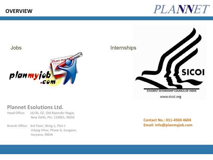 Plannet Esolutions Ltd. Head Office:  16/36, GF, Old Rajender Nagar, New Delhi, Pin: 110061, INDIA Branch Office:  3rd Flo...