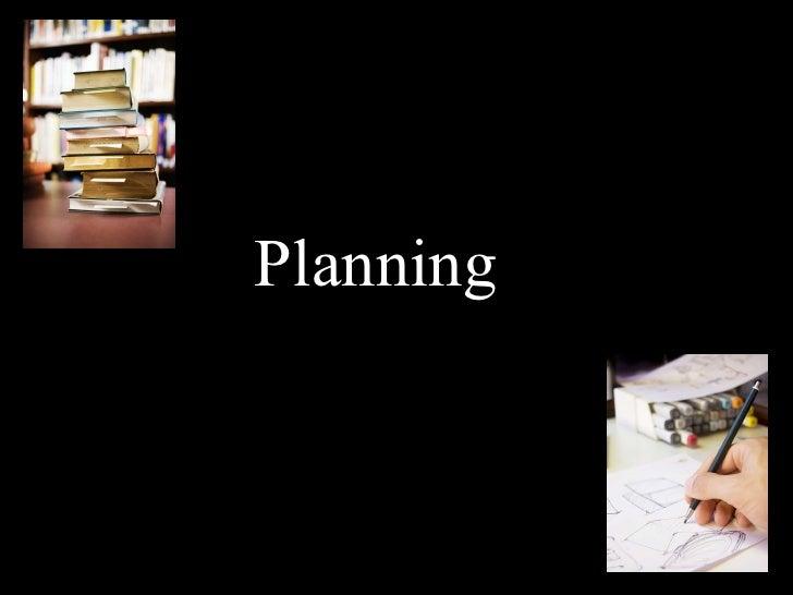 <ul><li>Planning </li></ul>
