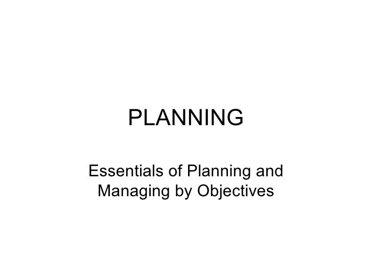 PLANNING Essentials of Planning and Managing by Objectives