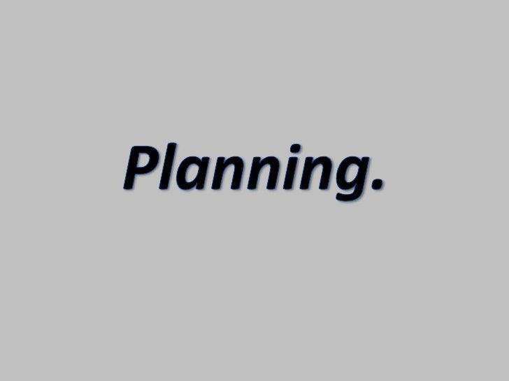 Planning.<br />