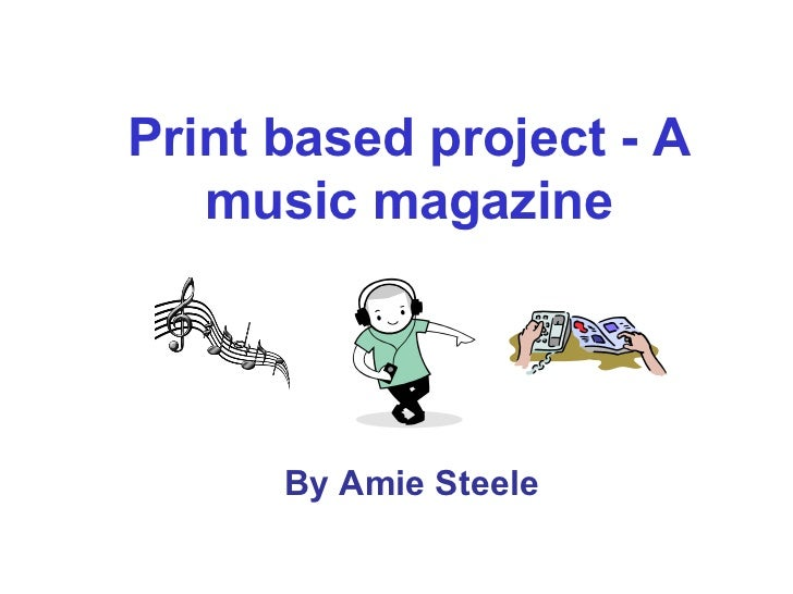 By Amie Steele Print based project - A music magazine