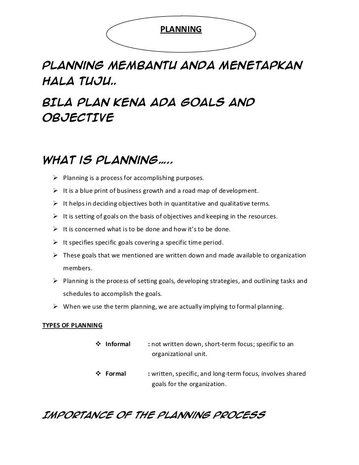 PLANNINGPlanning MEMBANTU anda MENETAPKANHALA TUJU..BILA PLAN KENA ADA GOALS ANDOBJECTIVEWhat is planning…..   Planning i...