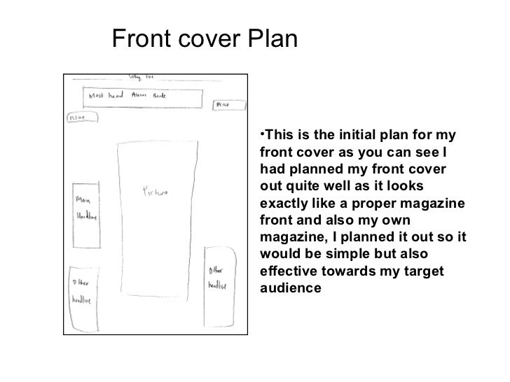 Front cover Plan            •This is the initial plan for my            front cover as you can see I            had planne...