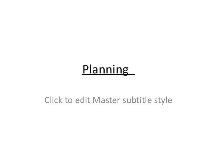 PlanningClick to edit Master subtitle style