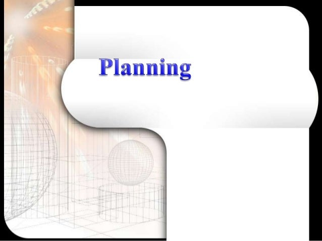 `Planning is the process of deciding in advance what is to be done, where, how and by whom it is to be done.it is basicall...