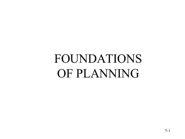 FOUNDATIONS OF PLANNING  © Prentice Hall, 2002  7-1