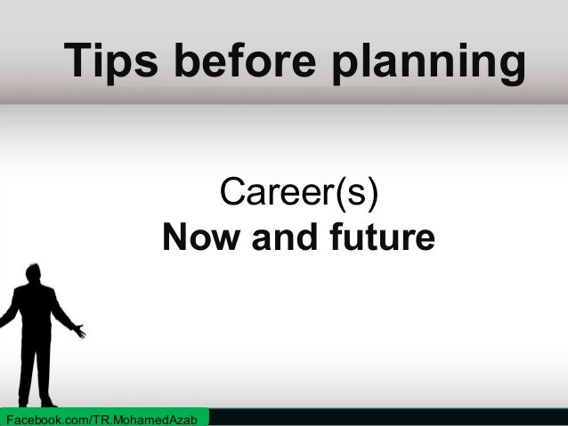 Tips before planning  Start with zero and begin to improve Facebook.com/TR.MohamedAzab