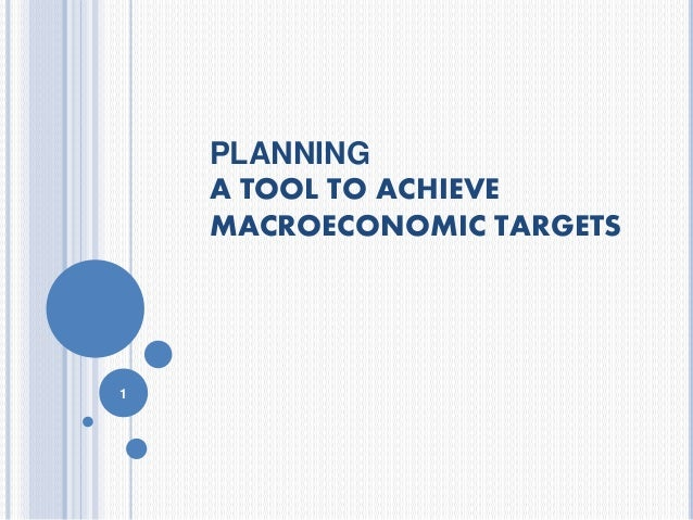 PLANNING A TOOL TO ACHIEVE MACROECONOMIC TARGETS 1