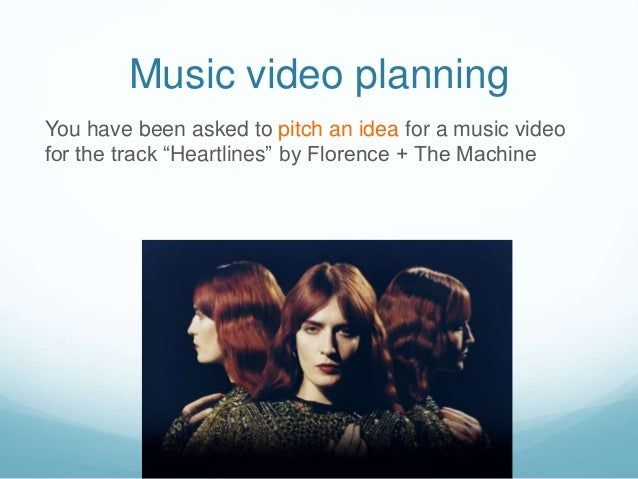 """Music video planning You have been asked to pitch an idea for a music video for the track """"Heartlines"""" by Florence + The M..."""