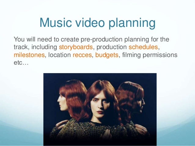Music video planning You will need to create pre-production planning for the track, including storyboards, production sche...